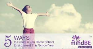 5 Ways to Create a Zen Home School