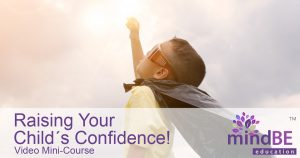 Raising Your Child´s Confidence!